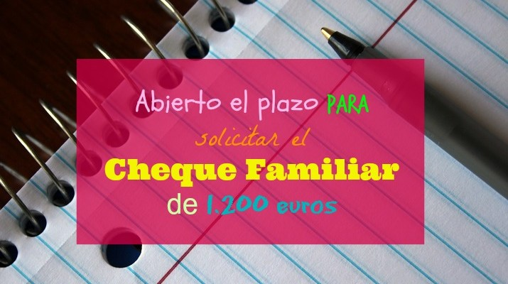 Solicita el Cheque Familiar de 1.200 euros