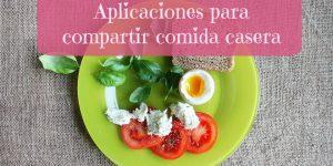 Aplicaciones para compartir comida casera