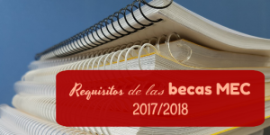 Requisitos de las becas MEC 2017/2018