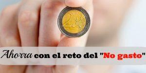 """Ahorra con el Reto del """"No gasto"""""""